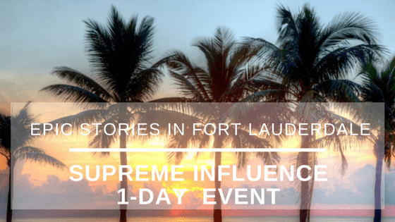 Epic Stories in Fort Lauderdale: Supreme Influence 1-Day Event