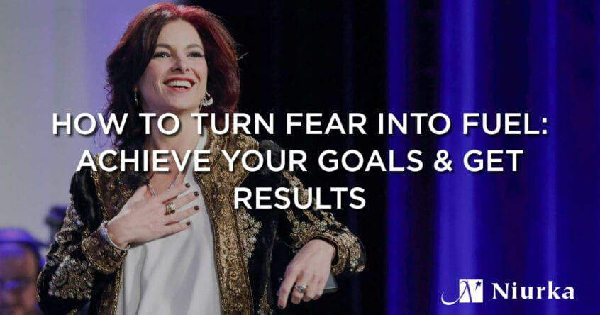 how-to-turn-fear-into-fuel-achieve-your-goals-and-get-results
